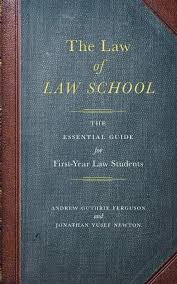 Book Review: The Law of Law School, by Andrew Guthrie Ferguson and Jonathan Yusef Newton