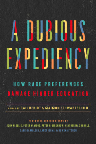 Book Review: A Dubious Expediency: How Race Preferences Damage Higher Education