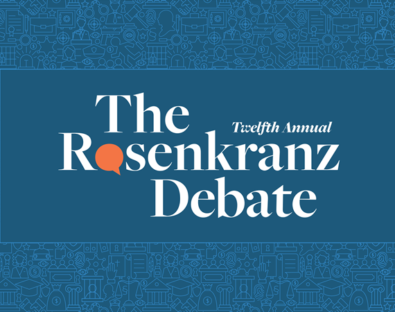 Twelfth Annual Rosenkranz Debate & Luncheon