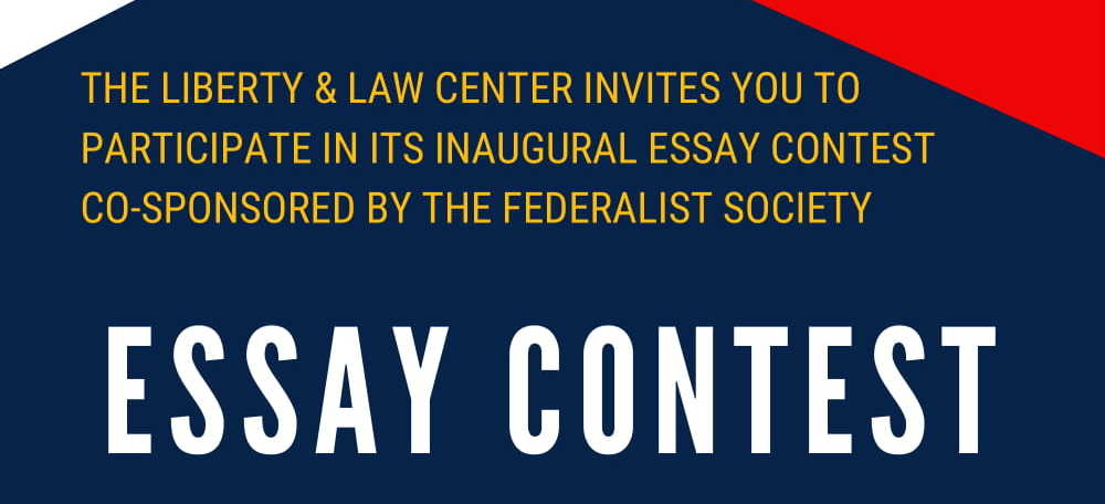 Essay Contest: Liberty & Law Center