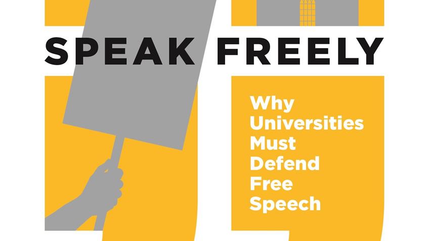 Speak Freely: Why Universities Must Defend Free Speech - Faculty Division Bookshelf