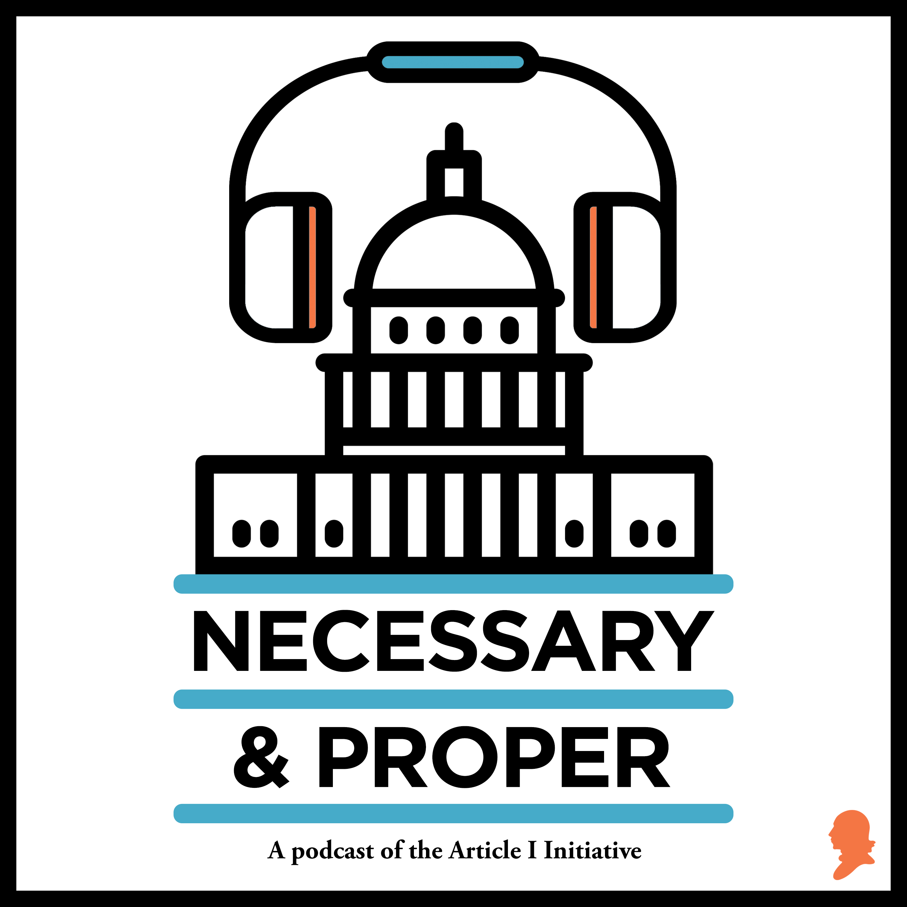 Necessary & Proper Episode 63: Kisor and Gundy – The Future of Administrative Law?
