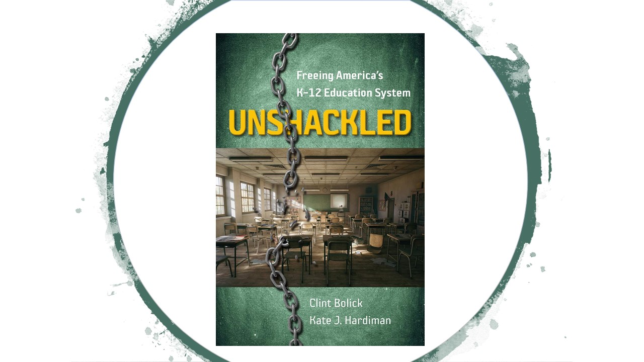 Book Review: Unshackled: Freeing America's K-12 Education System