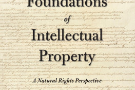 The Constitutional Foundations of Intellectual Property -- A Natural Rights Perspective