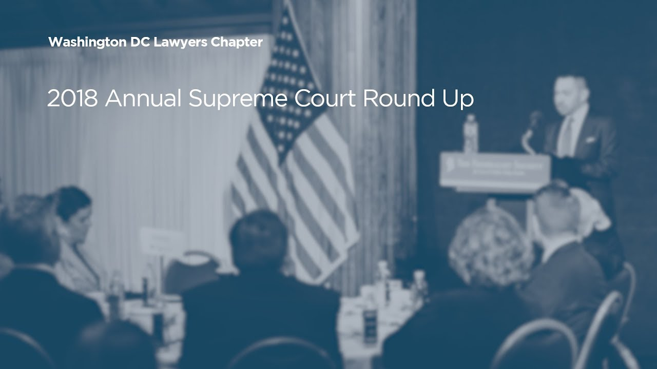 2018 Annual Supreme Court Round Up