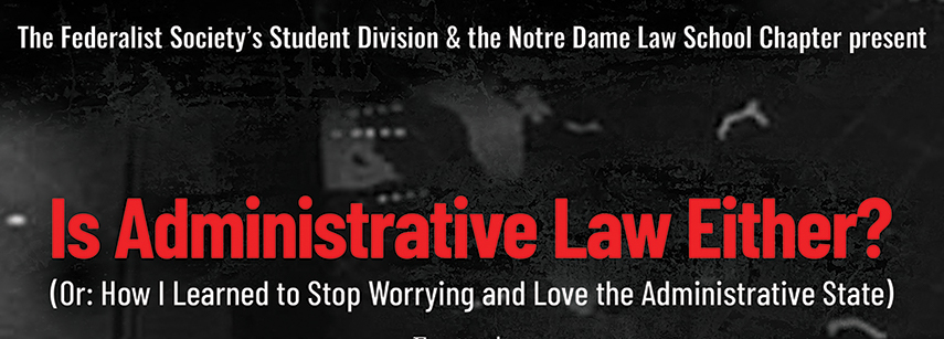Click to play: Feddie Night Fights: Is Administrative Law Either? (Or: How I Learned to Stop Worrying and Love the Administrative State)