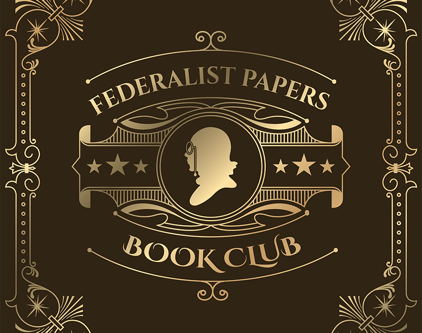 Federalist Papers Book Club: The Federalist [Session 8]